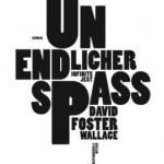 »Unendlicher Spaß« David Foster Wallace - erschienen im Verlag KiepenheuerWitsch